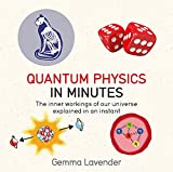 Quantum Physics in Minutes