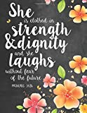 She Is Clothed in Strength & Dignity and She Laughs Without Fear of the Future: Proverbs 31:25 Woman Notebook, Journal and Diary With Bible Verse Quote: Volume 1 (Bible Journaling)