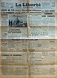 LIBERTE (LA) du 06/09/1949 - COUPS DE FEU A LA FRONTIERE BAVAROISE ENTRE LA POLICE TCHECOSLOVAQUE ET LA GENDARMERIE AMERICAINE - AURIOL EST RENTRE A PARIS - FUSILLADE DANS LES RUES D'AJACCIO - L'INCENDIE DU LOT-ET-GARONNE EST MAITRISE - UN AVION S'ECRASE PRES DE COSNE-D'ALLIER - LES TRADE-UNIONS TIENNENT LEUR CONGRES - UN DISCOURS DE TRUMAN AUX OUVRIERS AMERICAINS - SCHUMAN S'EST EMBARQUE POUR LES ETATS-UNIS - BERLIN VEUT ETRE RATTACHE A L'OUEST - L'ASSEMBLEE DE STRASBOURG - LES FAITS DIVERS...