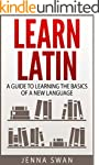 Learn Latin: A Guide to Learning the...
