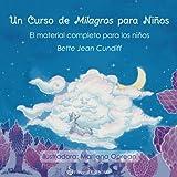 Un curso de milagros para niños: El material completo para los niños