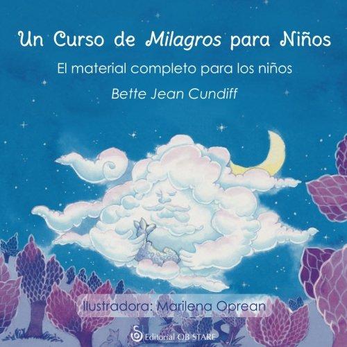 Un curso de milagros para niños. El material completo para los niños (Letritas de Amor) por Bette Jean Cundiff
