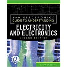 Tab Electronics Guide to Understanding Electricity and Electronics (TAB Electronics Technical Library) by G. Randy Slone (1-Aug-2000) Paperback