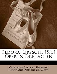 Fedora: Lirysche [Sic] Oper in Drei Acten