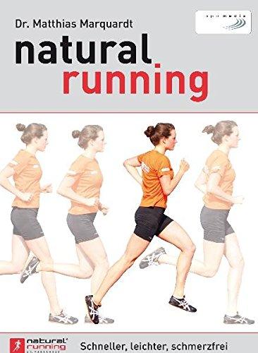 Preisvergleich Produktbild natural running: Schneller, leichter, schmerzfrei