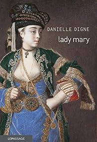 Lady Mary par Danielle Digne