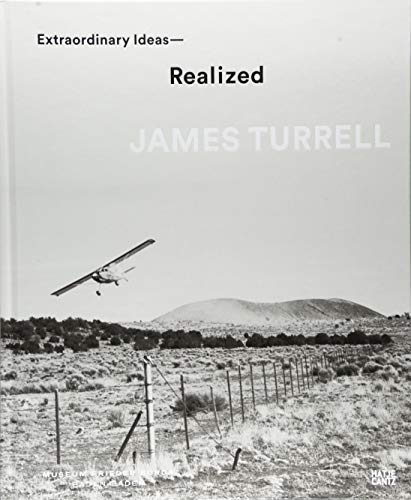 James Turrell: Extraordinary Ideas―Realized