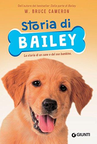 Storia di Bailey: La storia di un cane e del suo bambino (Qua la zampa Junior Vol. 2)