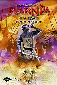 El príncipe Caspian (Las Crónicas de Narnia 4) par  C. S. Lewis