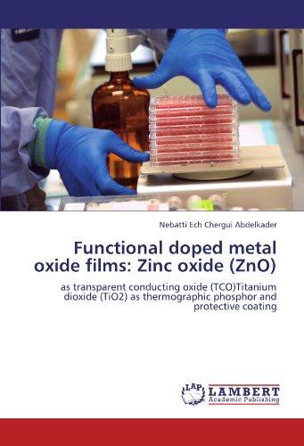 functional-doped-metal-oxide-films-zinc-oxide-zno-as-transparent-conducting-oxide-tcotitanium-dioxid