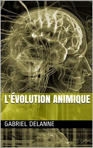 L'évolution Animique par Gabriel Delanne