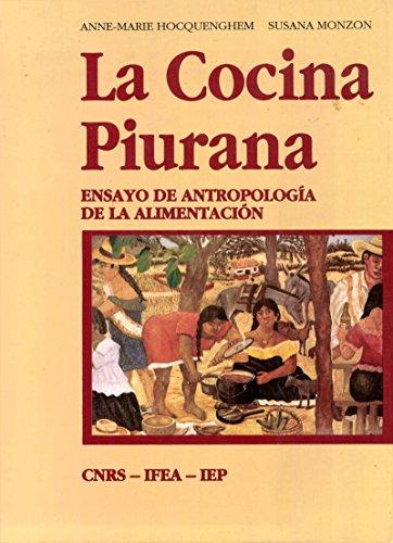 La Cocina Piurana: Ensayo de antropología de la alimentación (Travaux de l'IFÉA) por Susana Monzon