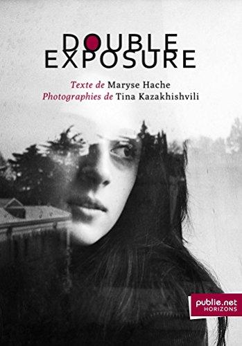 Double Exposure: reflets du monde, lumineux portraits, titres botaniques et vers justifiés (Horizons) par Tina Kazakhishvili