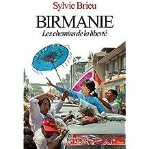 Birmanie : Les chemins de la liberté
