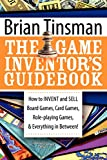 The Game Inventor's Guidebook - Brian Tinsman