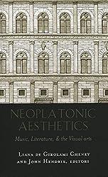 Neoplatonic Aesthetics: Music, Literature, & the Visual Arts