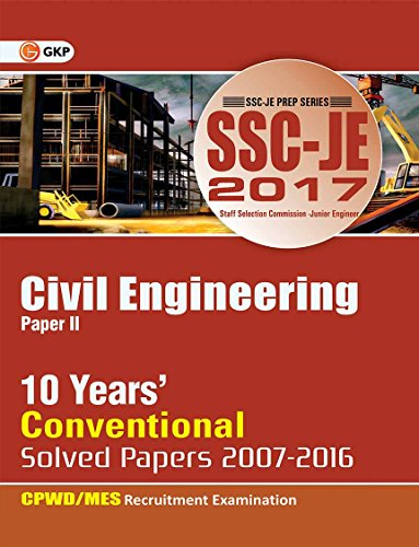 SSC (CWC/MES) Civil Engineering 10 Years' Conventional Solved Papers Junior Engineer (2007-2016) 2017