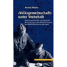 'Volksgemeinschaft' unter Vorbehalt: Gesinnungskontrolle und politische Mobilisierung in der Herrschaftspraxis der NSDAP-Kreisleitung Göttingen ... ... Arbeitskreises Niedersachsen)
