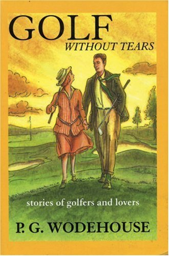 golf-without-tears-by-p-g-wodehouse-1999-05-15