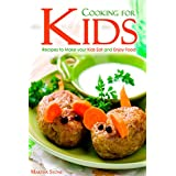 Cooking for Kids: Recipes to Make your Kids Eat and Enjoy Food (English Edition)