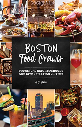 Boston Food Crawls: Touring the Neighborhoods One Bite & Libation at a Time (English Edition)