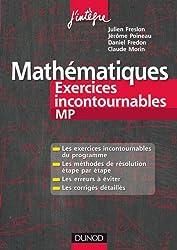 Mathématiques Les exercices incontournables MP: Méthodes détaillées, corrigés étape par étape, erreurs à éviter