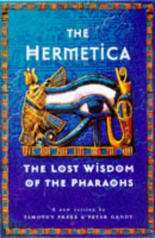 Hermetica: Lost Wisdom of the Pharaohs by Timothy Freke (1997-09-25)