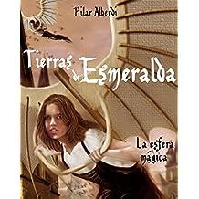 TIERRAS DE ESMERALDA —La esfera mágica—