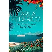 Der Traum von Rapa Nui: Roman von Carla Federico (3. Februar 2014) Taschenbuch