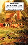 Stephens' Book of the Farm Edwardian Farm Edition: Crops and Livestock