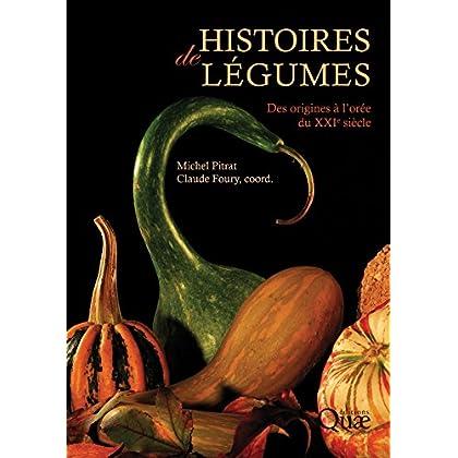 Histoires de légumes: Des origines à l'orée du XXIe siècle (Hors collection)