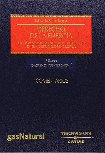 Derecho de la energía - Dictámenes de la abogacía del estado en el Ministerio de Industria (Estudios y Comentarios de Legislación) de Eduardo Soler Tappa (15 dic 2008) Tapa blanda