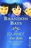 The Journey für Kids: Befreiung von Ängsten und traumatischen Erinnerungen - Brandon Bays