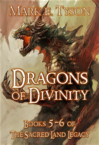 dragons-of-divinity-the-sacred-land-legacy-part-three-books-5-and-6-the-sacred-land-legacy-compendiu