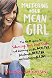 Mastering Your Mean Girl: The No-BS Guide to...