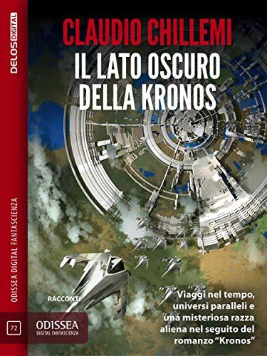 Il lato oscuro della Kronos: Ciclo: Kronos di [Claudio Chillemi]