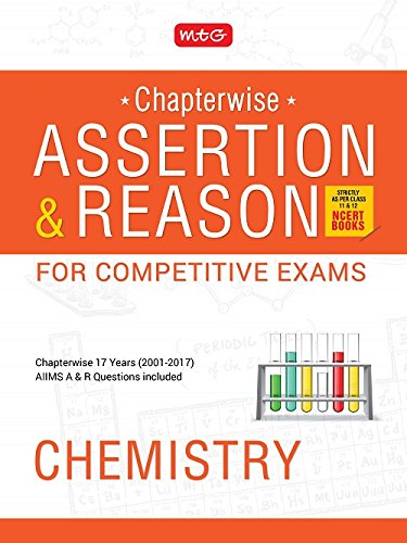Assertion and Reason for Competitive Exams - Chemistry (Chapterwise 17 Years 2001-2017)