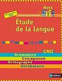 Etude de la langue CM2 : Grammaire, conjugaison, orthographe, vocabulaire