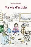 Ma vie d'artiste | Desplechin, Marie (1959-....). Auteur