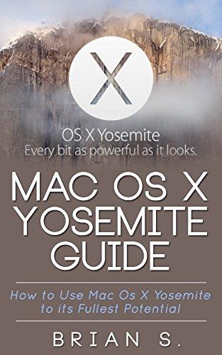 Mac OS X Yosemite: How to use Mac OS X Yosemite to its Fullest Potential (Apple, Mac, OS, Yosemite, iMac, lion, marvericks, 10.10) (English Edition) (Apple Imac Os X Yosemite)