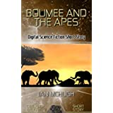 Boumee and the Apes: Digital Science Fiction Short Story (Ctrl Alt Delight) (English Edition)