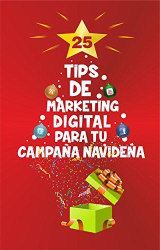 25 Tips de Marketing Digital para tu Campaña Navideña