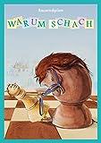 Warum Schach. Bauerndiplom.: Illustriertes Gedichtsheft mit Schachregeln und Aufgaben für Anfänger inklusive Testbogen, Urkunde und Lösungen auf der Webseite.