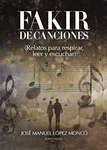 Fakir de canciones por José Manuel López Moncó