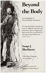 Beyond the Body: An Investigation of Out-of-the-Body Experiences by Susan J. Blackmore (2005-08-30)