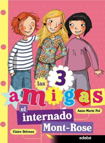 1. EL INTERNADO MONT-ROSE (Las 3 amigas)
