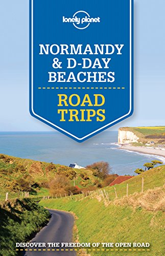Lonely Planet Normandy & D-Day Beaches Road Trips (Travel Guide) por Lonely Planet