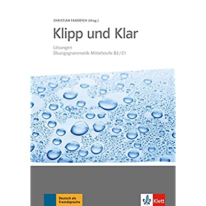 Klipp und Klar : Lösungen Ubungsgrammatik Mittelstufe B2/C1