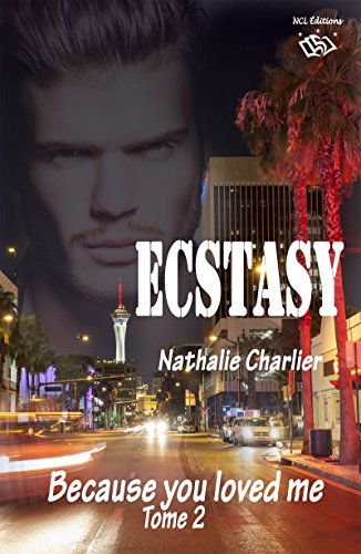 Ecstasy: Tome 2 : Because you loved me par Nathalie Charlier
