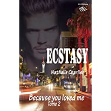 Ecstasy: Tome 2 : Because you loved me